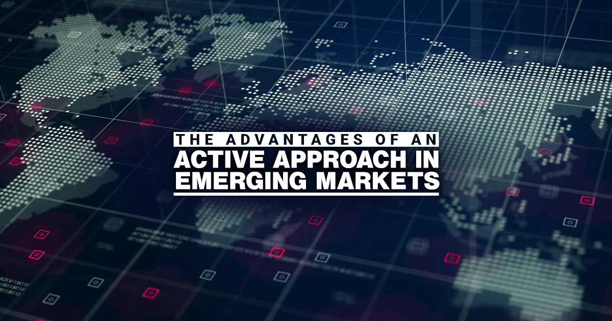 We believe active managers are well positioned to exploit inherent inefficiencies in emerging markets.